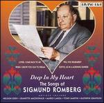 Deep in My Heart: The Songs of Sigmund Romberg - Sigmund Romberg