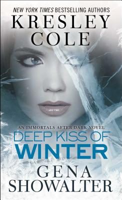 Deep Kiss of Winter - Cole, Kresley, and Showalter, Gena