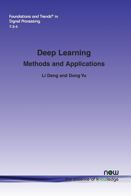 Deep Learning: Methods and Applications - Deng, Li, and Yu, Dong