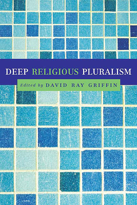 Deep Religious Pluralism - Griffin, David Ray (Editor)