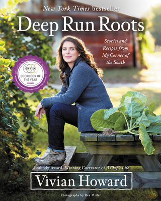 Deep Run Roots: Stories and Recipes from My Corner of the South - Howard, Vivian