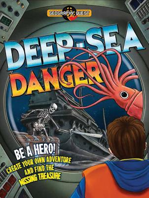 Deep Sea Danger: Be a Hero! Create Your Own Adventure and Find the Missing Treasure - Townsend, John, Dr.