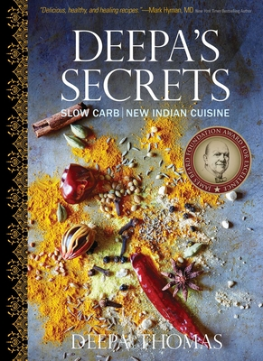 Deepa's Secrets: Slow Carb New Indian Cuisine - Thomas, Deepa, and Ellis, Curt (Foreword by)