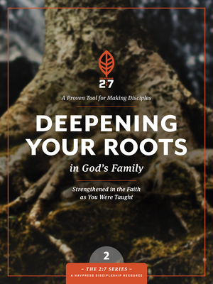 Deepening Your Roots in God's Family: A Course in Personal Discipleship to Strengthen Your Walk with God - Navigators, The, and Nathan, Marlene