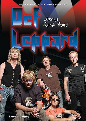 Def Leppard: Arena Rock Band - Jeffrey, Laura S