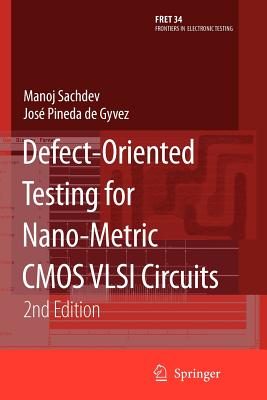 Defect-Oriented Testing for Nano-Metric CMOS VLSI Circuits - Sachdev, Manoj
