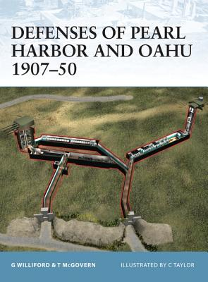 Defenses of Pearl Harbor and Oahu 1907-50 - McGovern, Terrance, and Williford, Glen, and Taylor, Chris (Illustrator)