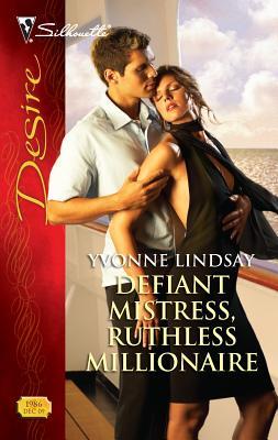 Defiant Mistress, Ruthless Millionaire - Lindsay, Yvonne