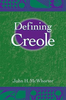 Defining Creole - McWhorter, John H