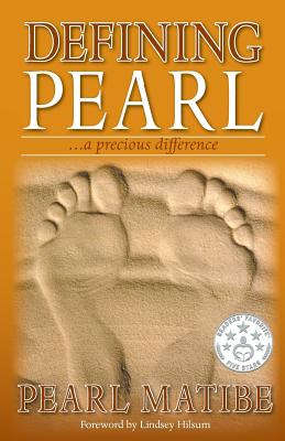 Defining Pearl: ...a Precious Difference - Matibe, Pearl, and Hilsum, Lindsey (Contributions by)