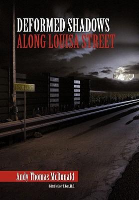 Deformed Shadows Along Louisa Street - McDonald, Andy Thomas