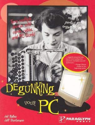 Degunking Your PC - Ballew, Joli, and Duntemann, Jeff