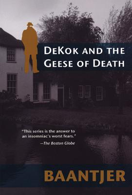 Dekok and the Geese of Death - Baantjer, Albert Cornelis