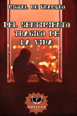 del Sentimiento Tragico de La Vida - De Unamuno, Miguel