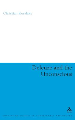 Deleuze and the Unconscious - Kerslake, Christian, Professor