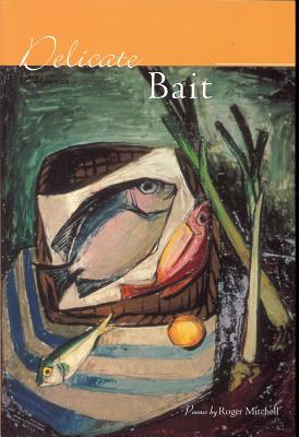 Delicate Bait - Mitchell, Roger