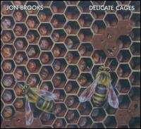 Delicate Cages - Jon Brooks