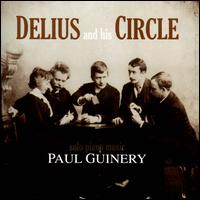 Delius and His Circle - Paul Guinery (piano)