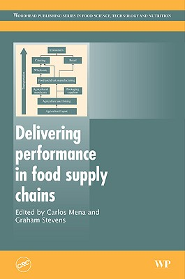 Delivering Performance in Food Supply Chains - Mena, C (Editor)