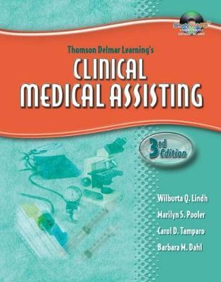 Delmar's Clinical Medical Assisting - Lindh, Wilburta Q, CMA, and Pooler, Marilyn S, R.N., and Dahl, Barbara M