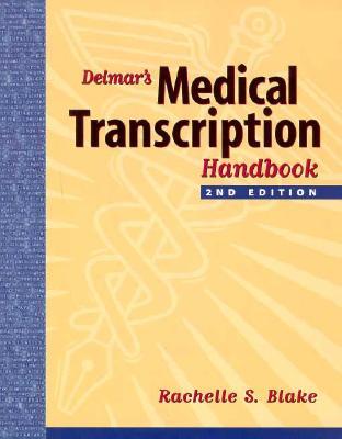 Delmar's Medical Transcription Handbook - Blake, Rachelle S