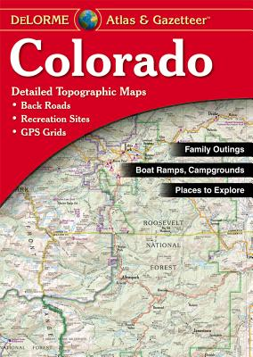 Delorme Colorado Atlas & Gazetteer - Rand McNally, and Delorme Publishing Company, and DeLorme