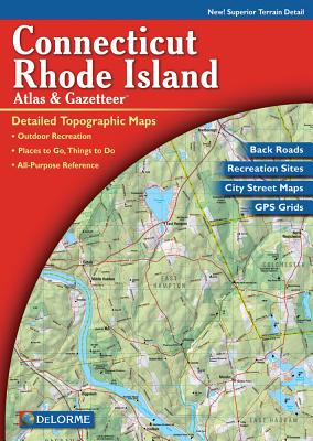 Delorme Connecticut and Rhode Island Atlas & Gazetteer - Rand McNally, and Delorme Publishing Company, and Delmorme (Editor)