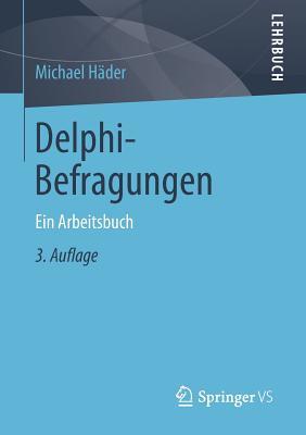 Delphi-Befragungen: Ein Arbeitsbuch - Hader, Michael