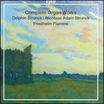 Delphin Strunck, Nicolaus Adam Strunck: Complete Organ Works
