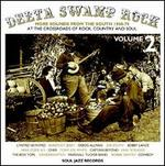 Delta Swamp Rock, Vol. 2: Sounds from the South at the Crossroads of Rock, Country, and