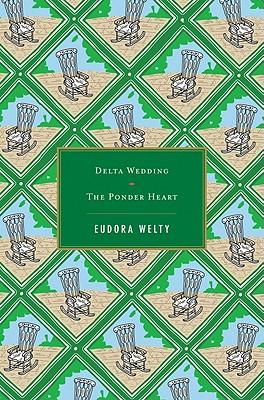 Delta Wedding/The Ponder Heart - Welty, Eudora
