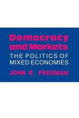 Democracy and Markets - Freeman, John R