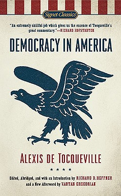 Democracy in America - De Tocqueville, Alexis, Professor, and Heffner, Richard C (Editor), and Gregorian, Vartan (Afterword by)