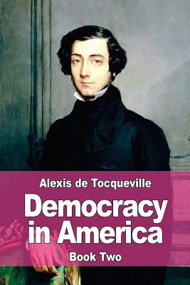 Democracy in America - De Tocqueville, Alexis, Professor, and Reeve, Henry (Translated by)