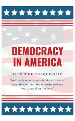 Democracy In America - de Tocqueville, Alexis