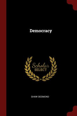 Democracy - Desmond, Shaw
