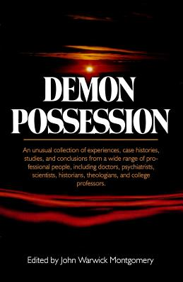 Demon Possession: Papers Presented at the University of Notre Dame - Montgomery, John Warwick, Dr.