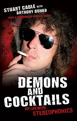 Demons and Cocktails: My Life with Stereophonics - Cable, Stuart, and Bunko, Anthony, and Marks, Howard (Foreword by)