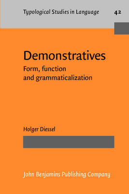 Demonstratives: Form, function and grammaticalization - Diessel, Holger