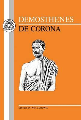 Demosthenes: de Corona - Demosthenes, and Goodwin, William W