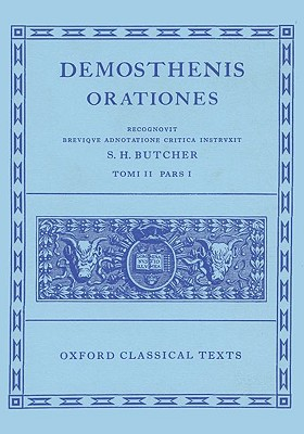 Demosthenes Orationes Vol. II. Part i: (Orationes XX-XXVI.) - Butcher, S. H. (Editor)