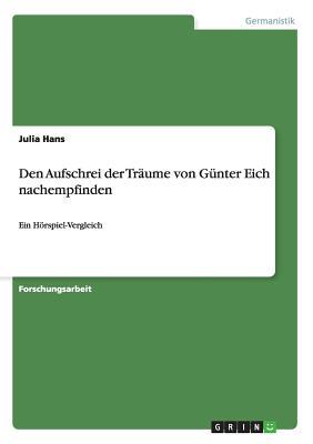 Den Aufschrei Der Traume Von Gunter Eich Nachempfinden - Hans, Julia