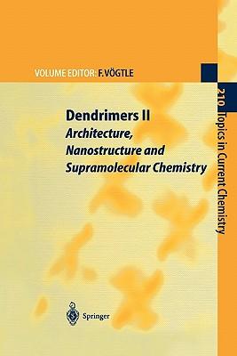 Dendrimers II: Architecture, Nanostructure and Supramolecular Chemistry - Vogtle, F. (Volume editor)