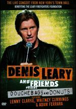 Denis Leary and Friends Present: Douchbags and Donuts