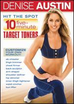 Denise Austin: Hit the Spot - 10 Five Minute Target Toners