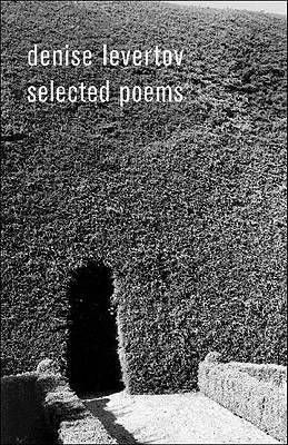 Denise Levertov Selected Poems - Levertov, Denise, and Creeley, Robert (Preface by), and Lacey, Paul A (Afterword by)