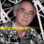 Dennis Kam: Chamber Music
