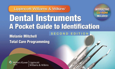 Dental Instruments: A Pocket Guide to Identification - Mitchell, Melanie, and Total Care Programming Inc (Prepared for publication by)