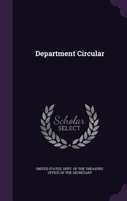Department Circular - United States Dept of the Treasury of (Creator)