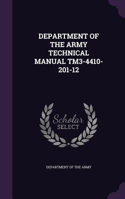 Department of the Army Technical Manual Tm3-4410-201-12 - Department of the Army (Creator)